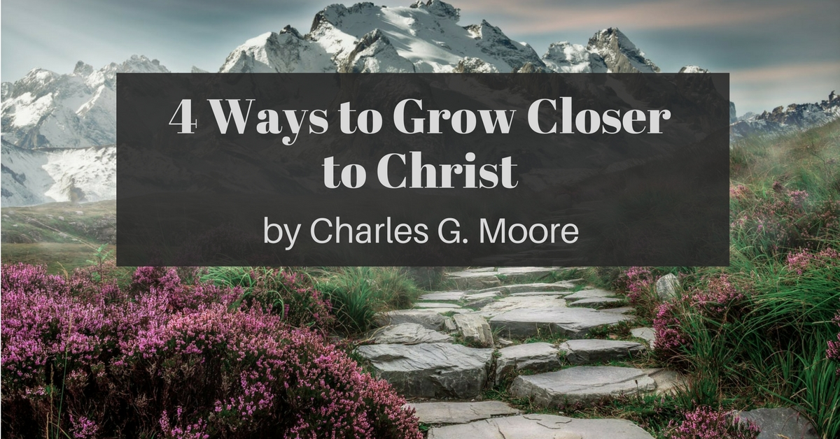Daily Bible Verse   Featured Sermons   4 Ways to Grow Closer to Christ